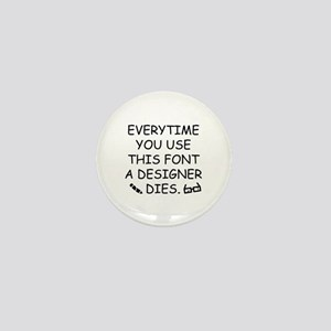 Everytime You Use This Font Mini Button