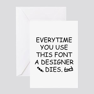 Everytime You Use This Font Greeting Card