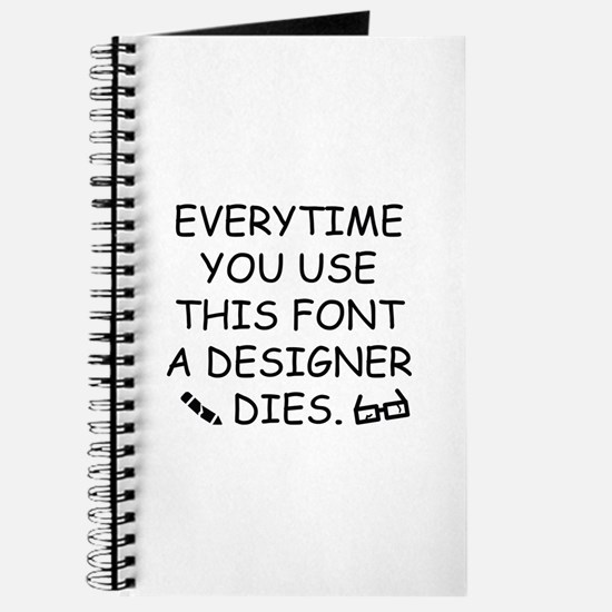 Everytime You Use This Font Journal