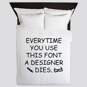 Everytime You Use This Font Queen Duvet