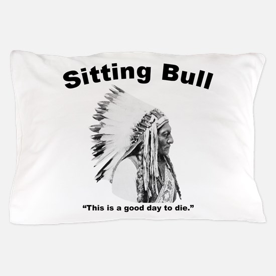 Sitting Bull: Die Pillow Case