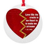 Love fills the cracks... Ornament