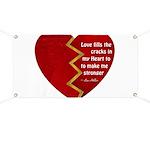Love fills the cracks... Banner