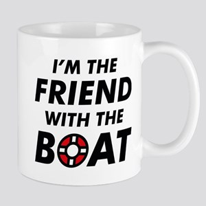 I'm The Friend With The Boat Mug