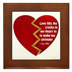 Love fills the cracks... Framed Tile