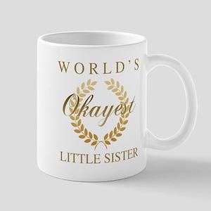 World's Okayest Little Sister Mugs