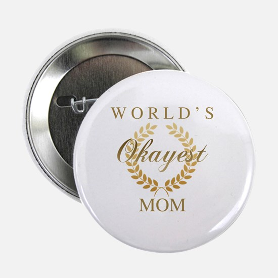"Cute Worlds okayest mom 2.25"" Button"