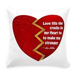 Love fills the cracks... Everyday Pillow
