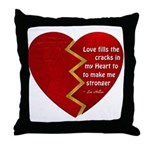 Love fills the cracks... Throw Pillow