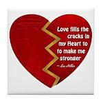 Love fills the cracks... Tile Coaster