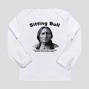 Sitting Bull: Lies Long Sleeve Infant T-Shirt