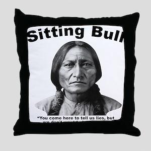Sitting Bull: Lies Throw Pillow