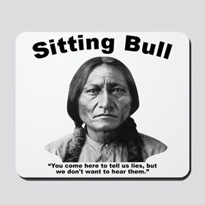 Sitting Bull: Lies Mousepad