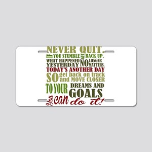 Never Quit Aluminum License Plate