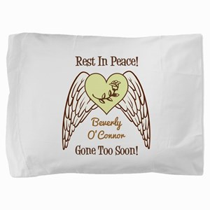REST IN PEACE! Pillow Sham