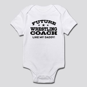 Future Wrestling Coach Like My Dad Infant Bodysuit