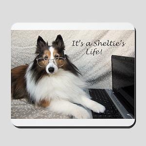 Its a Shelties Life Mousepad