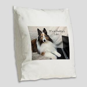 Its a Shelties Life Burlap Throw Pillow