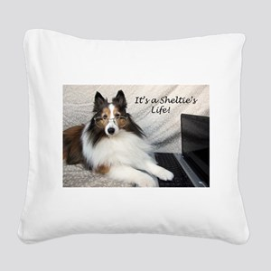 Its a Shelties Life Square Canvas Pillow