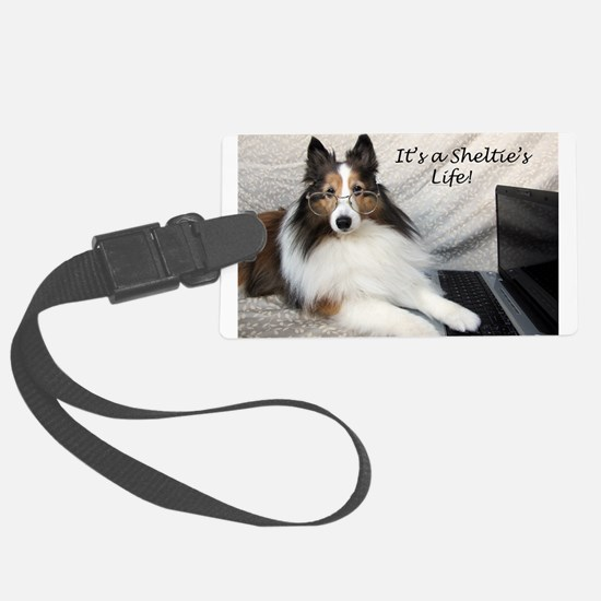 Its a Shelties Life Luggage Tag