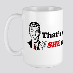 That's What She Said Large Mug