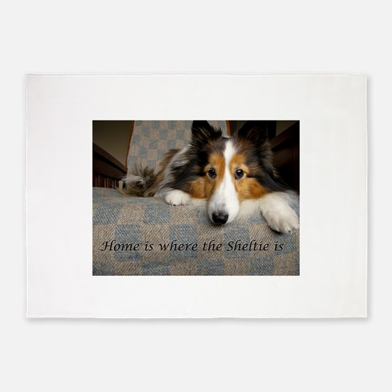 Home is where the Sheltie is 5'x7'Area Rug