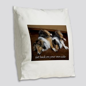 Get back on your own side Burlap Throw Pillow