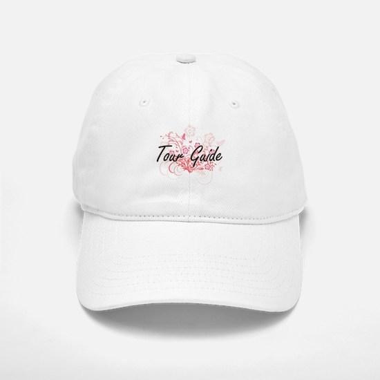 Tour Guide Artistic Job Design with Flowers Baseball Baseball Cap