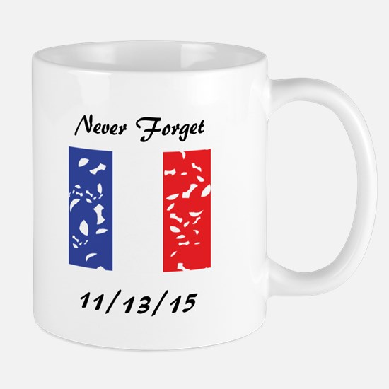 Never Forget 11/13/15 Mugs
