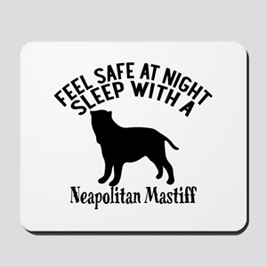 Feel Safe At Night Sleep With Neapolitan Mousepad