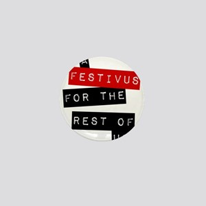 a FESTIVUS FOR THE REST OF US™ Mini Button
