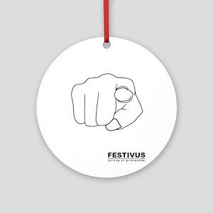 FESTIVUS™ airing of grievances Round Ornament
