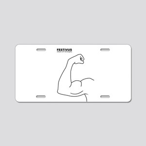 FESTIVUS™ feats of strength Aluminum License Plate
