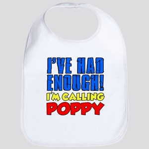 Had Enough Calling Poppy Bib