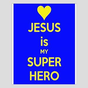 Jesus is my Super Hero Posters
