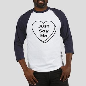 Anti Valentine JUST SAY NO! Baseball Jersey