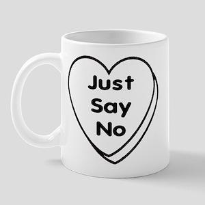 Anti Valentine JUST SAY NO! Mug