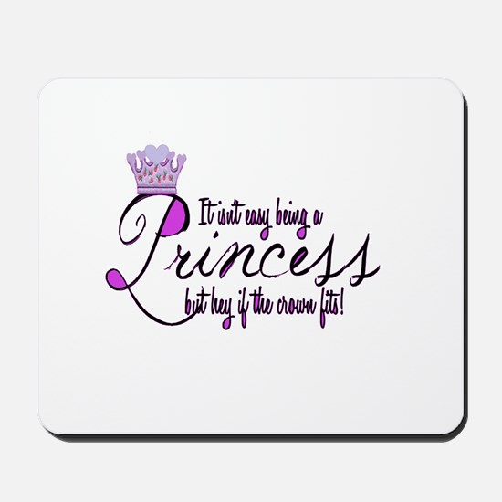 Princess, It isn't easy Mousepad