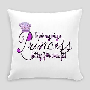 Princess, It isn't easy Everyday Pillow