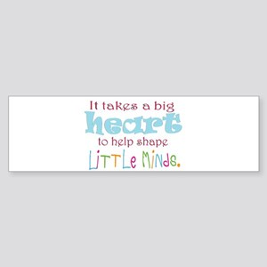 big heart: teacher, Bumper Sticker