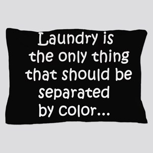 Laundry separated by color Pillow Case