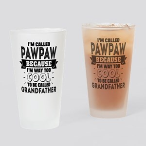 I'm Called Pawpaw Because I'm Way Too Cool To Be C