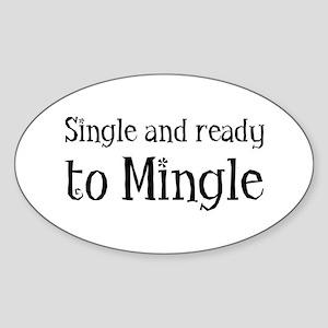 Single and ready to Mingle Sticker