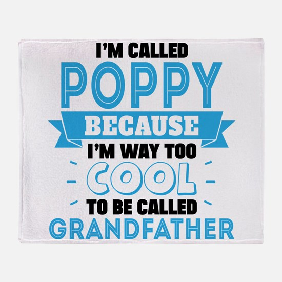 I'm Called Poppy Because I'm Way Too Cool To Be Ca