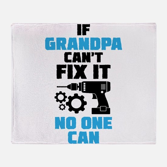 If Grandpa Can't Fix It No One Can Throw Blanket