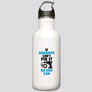 If Grandpa Can't Fix It No One Can Water Bottle
