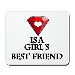Diamond is a girl's best friend Mousepad