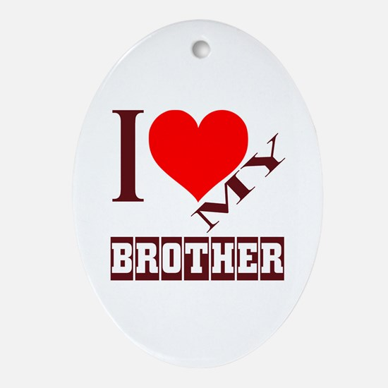 I Love My Brother Oval Ornament