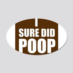 I Sure Did Poop Wall Decal