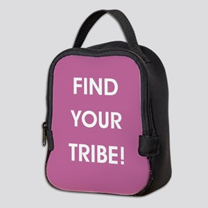 FIND YOUR TRIBE! Neoprene Lunch Bag